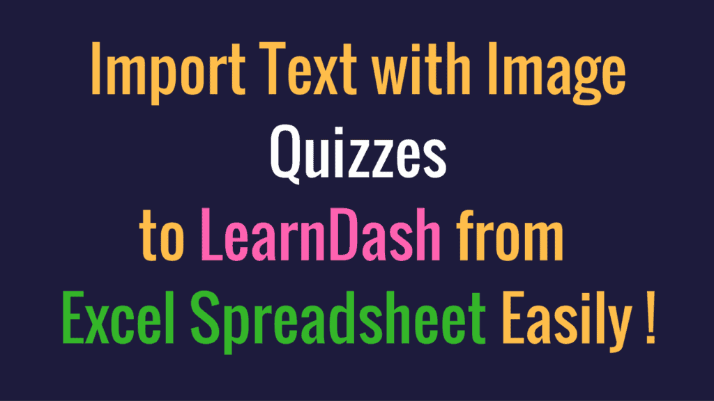 import-text-with-image-quizzes-to-learndash-from-excel-spreadsheet-easily