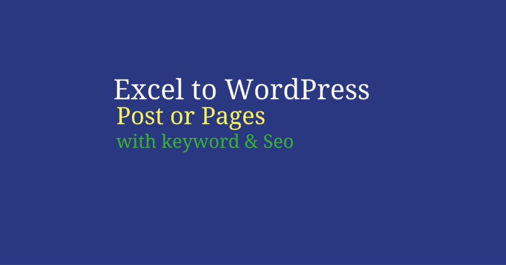 Excel to WordPress Post or Page