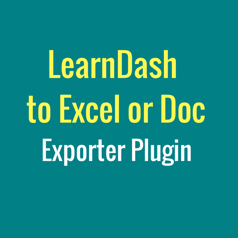 LearnDash to Excel or Doc