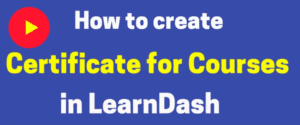 How to create certificate for courses for LearnDash YouTube