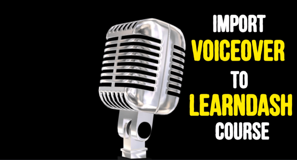 Import voiceover to learndash course