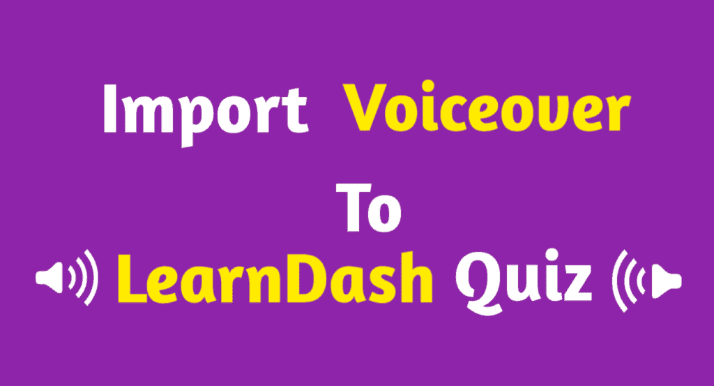 import voiceover to learndash