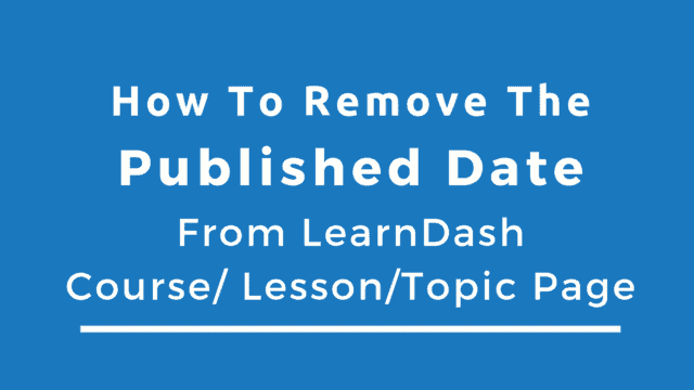 remove published date in learndash